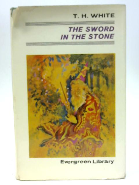 The Sword In Stone by T H White