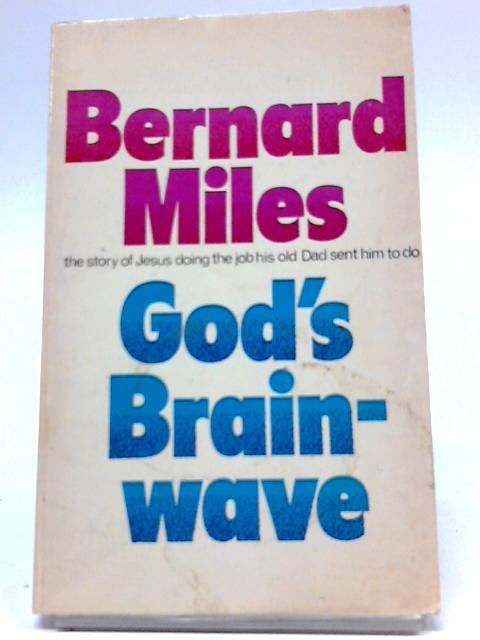 God's Brainwave by Miles, Bernard