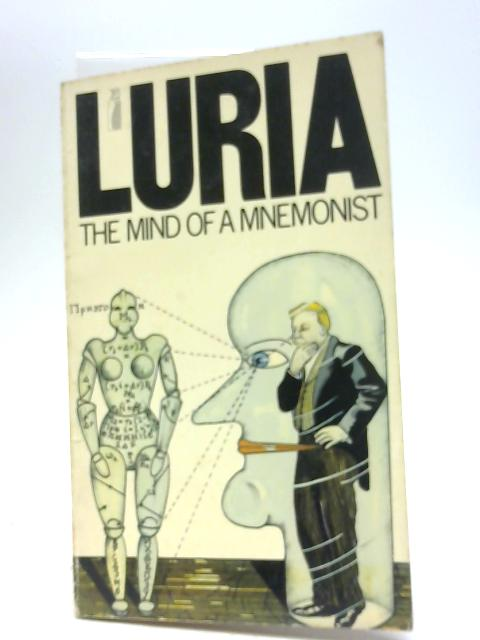 The Mind Of A Mnemonist. A Little Book About A Vast Memory By A. R Luria