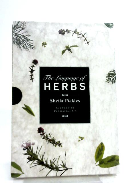 Language of Herbs By Sheila Pickles