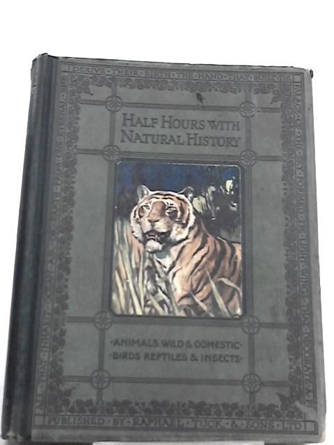 Wild Animals of the World (Half Hours with Natural History series) by Alfred H. Miles