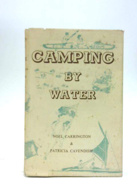 Camping By Water by Noel Carrington & Cavendish, Peter