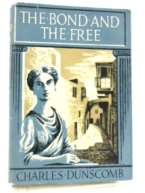 The Bond and the Free by Charles Dunscomb