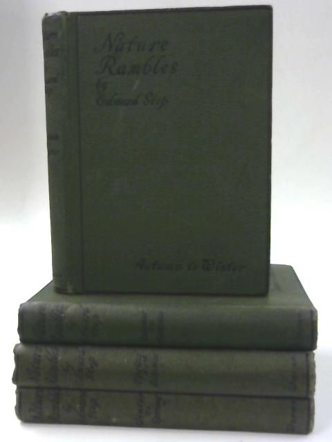 Nature Rambles 4 Volumes, Winter to Spring, Spring to Summer, Summer to Autumn, Autumn to Winter By Edward Step