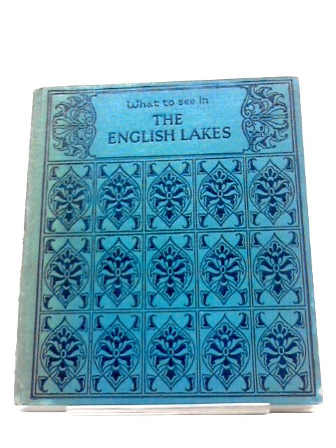 What To See In The English lakes by Gordon Home
