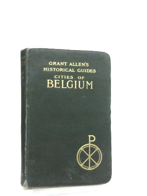 Cities of Belgium by Grant Allen