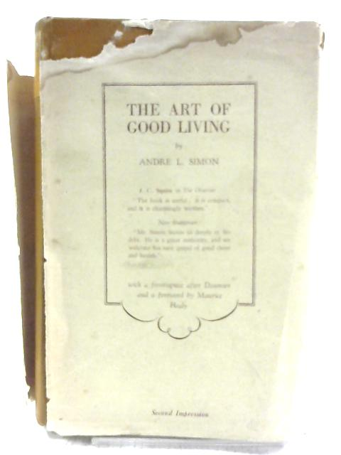 The Art of Good Living By André Louis Simon