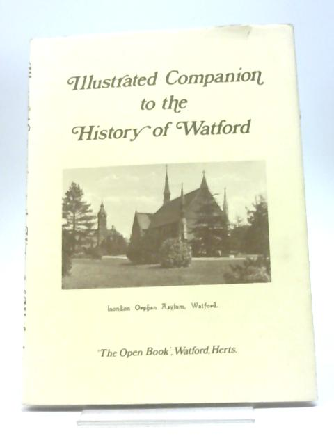 Illustrated Companion to the 'History of Watford' by Peter Taylor