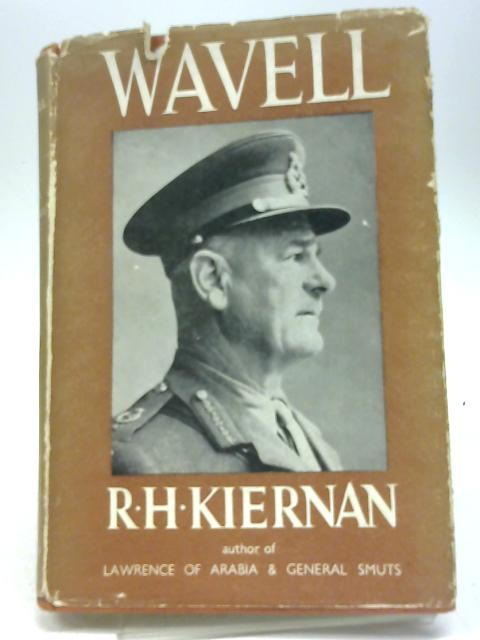 Wavell. by R H Kiernan