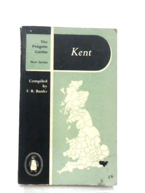 The Penguin Guides Kent By F. R. Banks