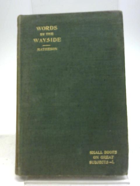 Words by the Wayside by George Matheson