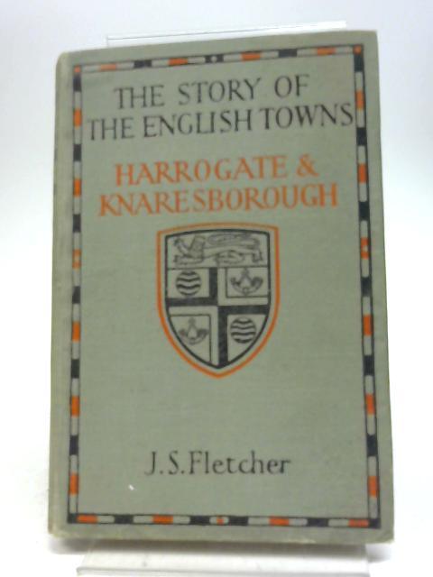 Harrogate & Knaresborough by J. S. Fletcher