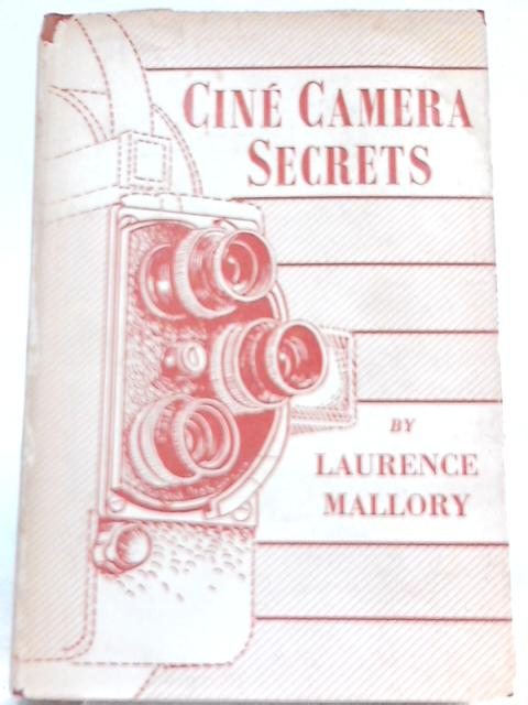 Cine Camera Secrets By Laurence Mallory