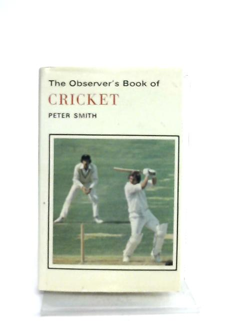 The Observer's Book of Cricket by Peter Smith