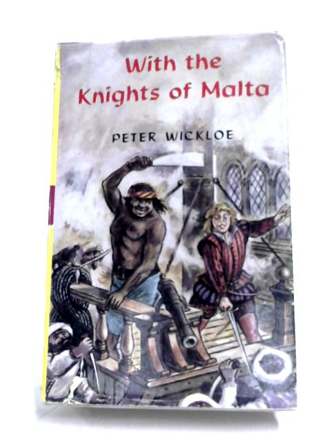 With The Knights Of Malta by Peter Wickloe