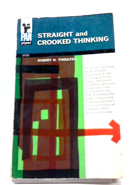 Straight And Crooked Thinking By Thouless, Robert H.