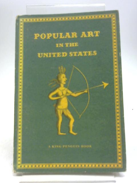 Popular Art in the United States by Erwin O Christensen
