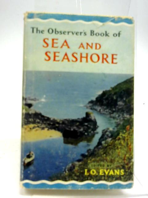 The Observer's Book of Sea & Seashore by I.O.Evans