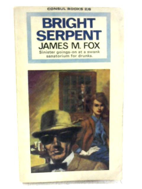 Bright Serpent By James M. Fox