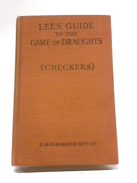 Lees' Guide to the Game of Draughts By John W. Dawson