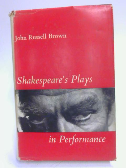 Shakespeare's Plays in Performance by John Russell Brown