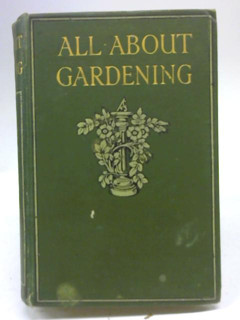All About Gardening By Harry Roberts