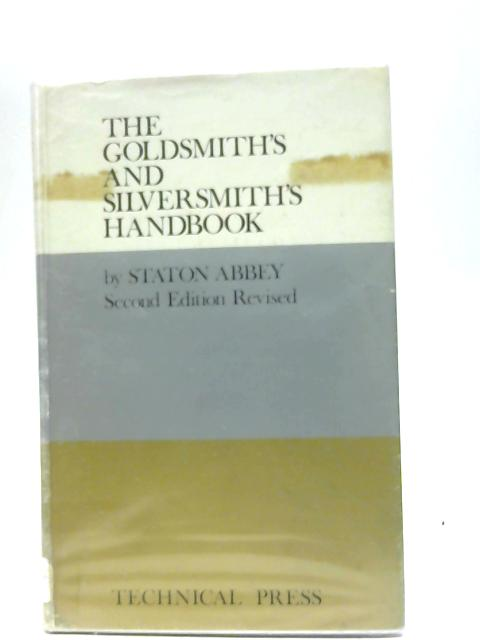 The Goldsmith's and Silversmith's Handbook By Staton Abbey