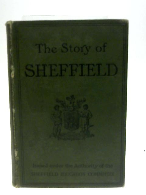 The Story of Sheffield By John Derry