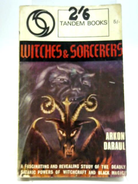 Witches & Sorcerers by Arkon Daraul
