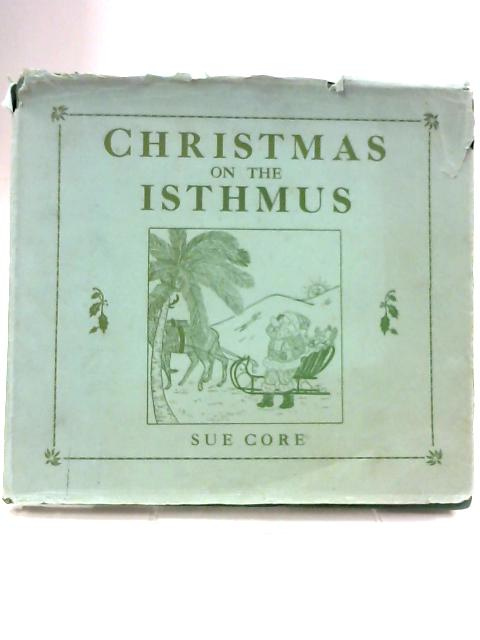 Christmas on the Isthmus by Sue Core