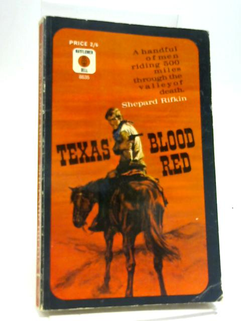 Texas Blood Red By Shepard Rifkin