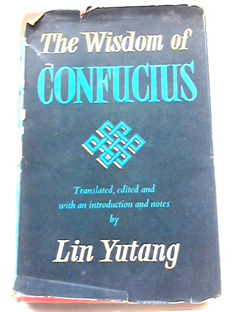 The Wisdom of Confucius By Lin Yutang