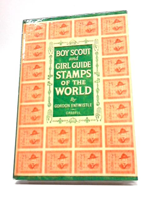 Boy Scout and Girl Guide Stamps of the World. With illustrations By Gordon Entwistle