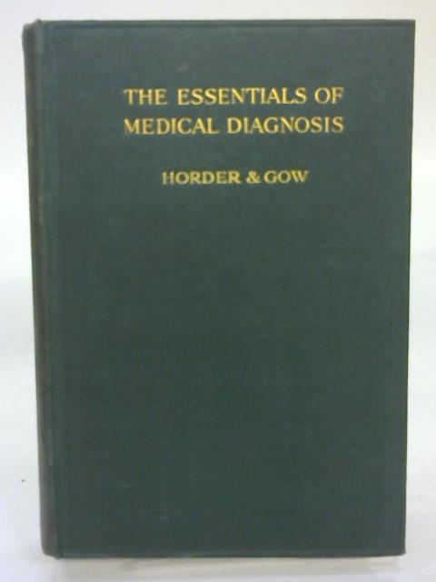 The Essentials of Medical Diagnosis by Sir Thomas Horder