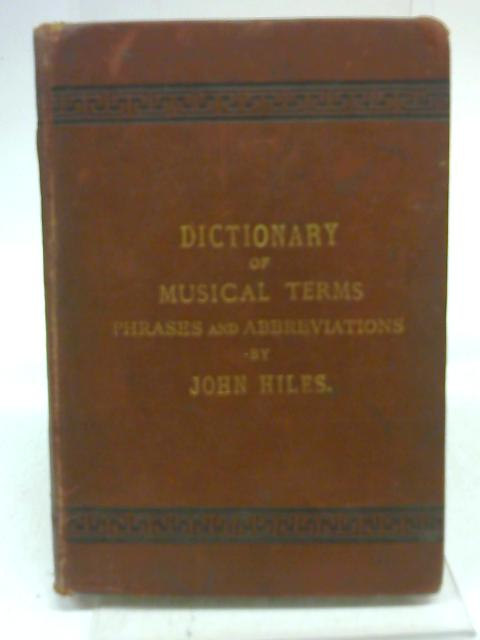 Dictionary of Musical Terms By John Hiles