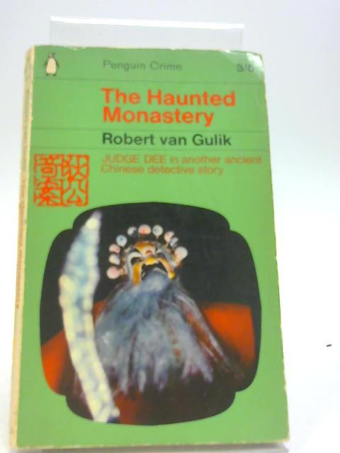 The Haunted Monastery By Robert Van Gulik