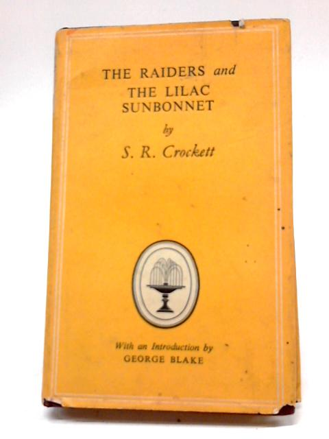 The Raiders: Being Some Passages In The Life of John Faa, Lord and Earl of Little Egypt; and, The Lilac Sunbonnet, And Glossery (Collins New Classics Series-no.463) By Samuel Rutherford Crockett