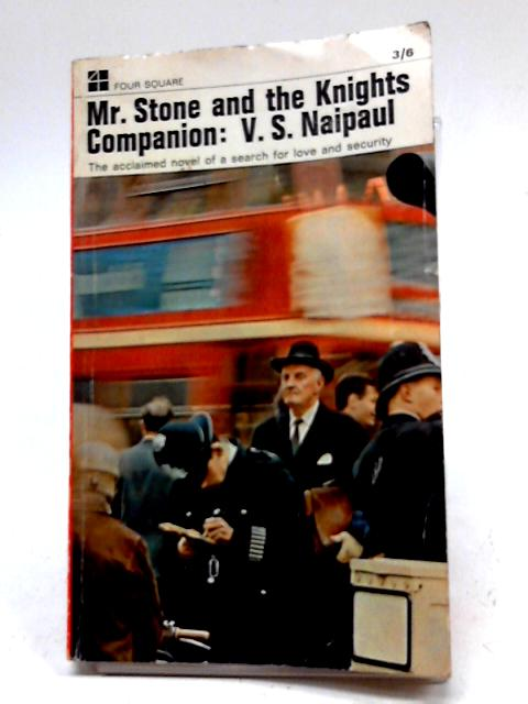 Mr. Stone and the Knights Companion By V. S. Naipaul