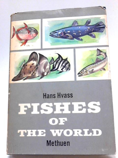 Fishes of The World By Hans Hvass