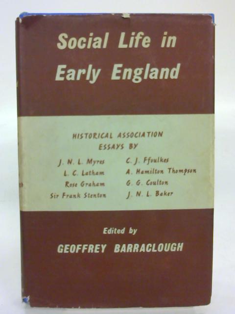 Social Life in Early England: Historical Association essays By Geoffrey Barraclough