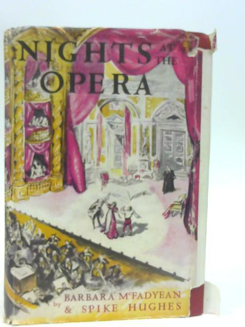 Nights at the Opera By Barbara McFadyean & Spike Hughes