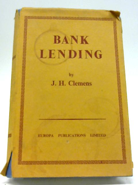 Bank Lending By J. H. Clemens
