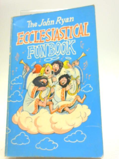 The John Ryan Ecclesiastical Fun Book By John Ryan