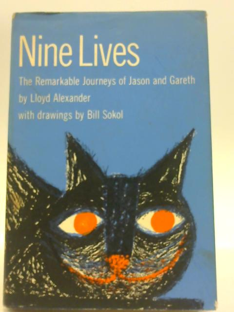 Nine Lives. The Remarkable Journeys of Jason and Gareth by Lloyd Alexander