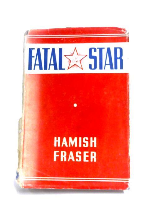 Fatal Star by Hamish Fraser