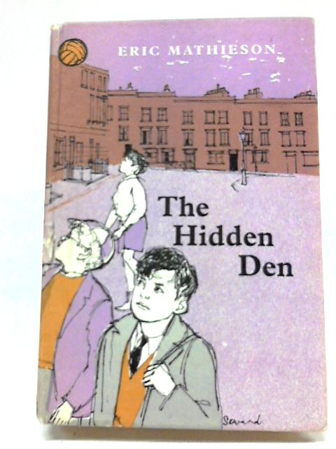 The Hidden Den (Big Reindeer Books) by Eric Mathieson