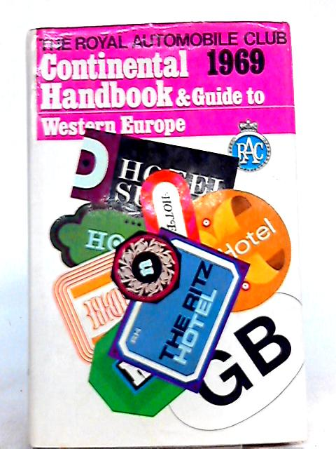 Continental Handbook & Guide to Western Europe, 1969 (The Royal Automible Club) By Various