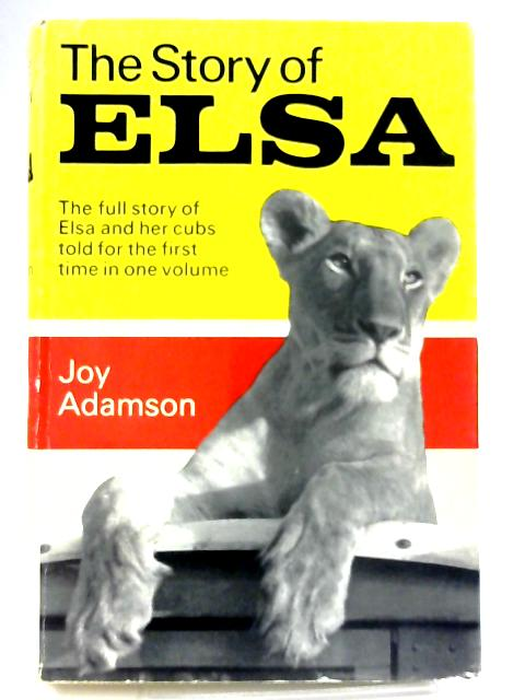 Elsa The Story of a Lioness By Joy Adamson