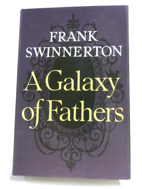 A Galaxy Of Fathers By Frank Swinnerton