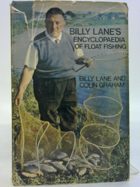 Billy Lane's Encyclopaedia of Float Fishing By Billy Lane & Colin Graham